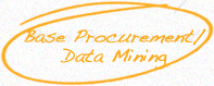 Base Procurement / Data Mining